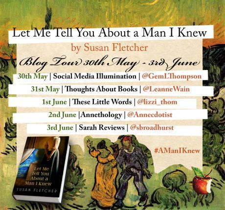 Let Me Tell You About A Man I Knew by Susan Fletcher: blog tour review plus Q&A with the author