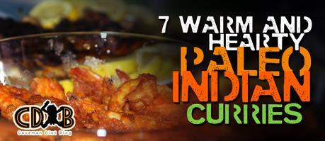 Paleo Indian Food: 7 Warm and Hearty Indian Curry Recipes