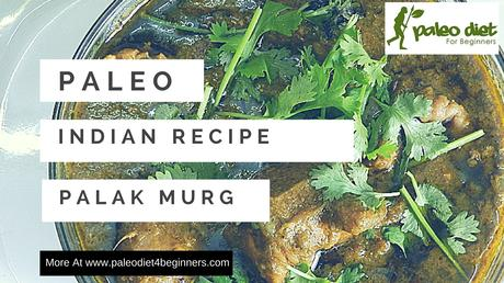 Paleo Indian Chicken Recipe - Palak Murg