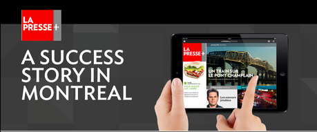La Presse+: A Tablet Edition Success Story in Montreal.