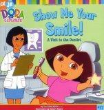 Show Me Your Smile!: A Visit to the Dentist