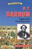 P.T. Barnum: Genius of the Three Ring Circus