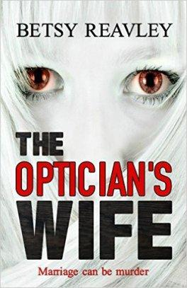 ARC Review: The Optician's Wife by Betsy Reavley
