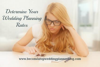 Determine Rates for Your Wedding Planning Services