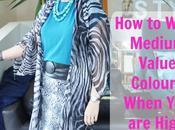Wear Medium Value Colours When High Contrast