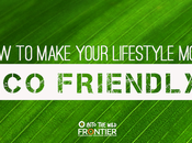 Make Your Lifestyle Eco-Friendly
