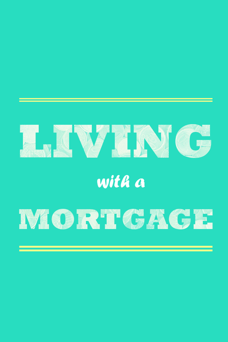 Life with a mortgage (is surprisingly sweet)