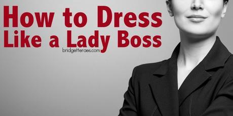 Powerful Style: How to Dress like a Lady Boss
