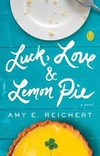 Luck, Love and Lemon Pie by Amy E. Reichert- Feature and Review