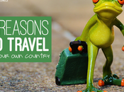 Reasons Travel Your Country