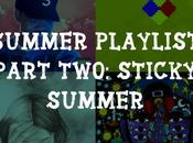 Summer Playlist Part Two: Sticky