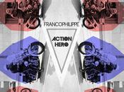 Francophilippe Action Hero (Bazz Remix).