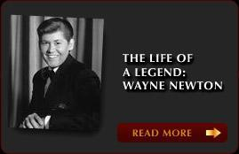 The Life of a Legend: Wayne Newton