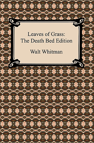 Leaves of Grass-The Death Bed Edition by Walt Whitman :: Reader Store