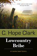 C. Hope Clark's Lowcountry Bribe- Part of the Carolina Slade Mystery Series