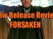 Release Review (VOD) FORSAKEN