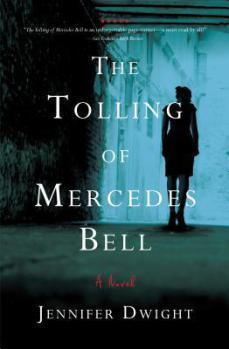 The Tolling of Mercedes Bell by Jennifer Dwight