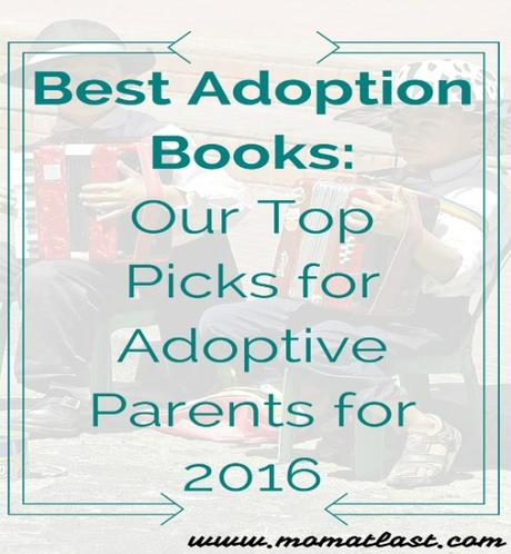 Best Adoption Books: Our Top Picks for Adoptive Parents for 2016