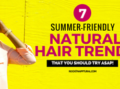 Hottest Natural Hair Trends That Need This Summer