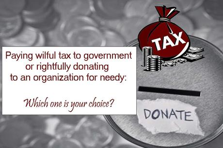 A debate on Paying wilful tax to government or rightfully donating an organisation