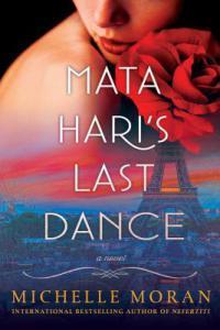 Mata Hari's Last Dance by Michelle Moran