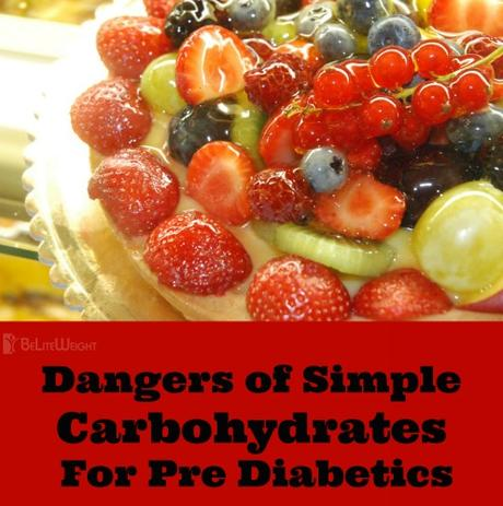 Dangers of Simple Carbohydrates For Pre Diabetics