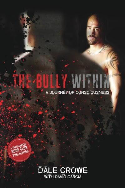 2016 THE BULLY WITHIN: A Journey of Consciousness by Dale Crowe [Where Boxing Meets Spirituality]