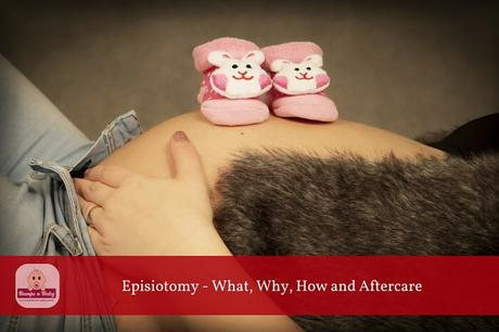Episiotomy – What, Why, How and Aftercare Explained