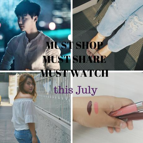 The Must Shop, Must Share, Must Watch this July