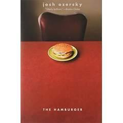 Image: The Hamburger: A History (Icons of America), by Josh Ozersky (Author). Publisher: Yale University Press (May 26, 2009)