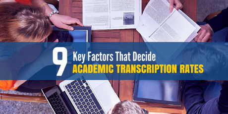 9 Key Factors That Decide Academic Transcription Rates