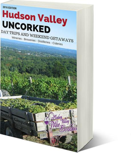 Discover Hudson Valley Uncorked - Day Trips & Weekend Itineraries to Wineries, Breweries, & Cideries
