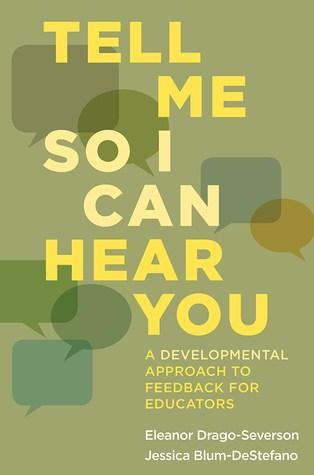 Tell Me So I Can Hear You by Drago-Severson and Blum-DeStefano