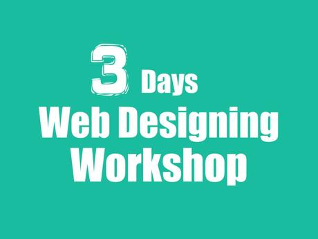 Learn All About Web Designing In This 3 Days Workshop