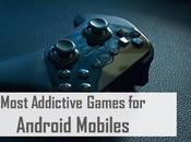 Most Addictive Games Android Mobiles
