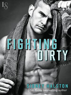 Fighting Dirty by Sidney Halston Only $0.99 for a Limited Time Only!!