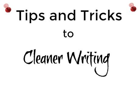 The Write Life: Tips & Tricks to Cleaner Writing