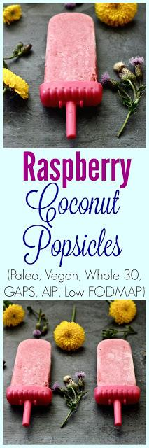 Raspberry Coconut Popsicles (Paleo, Vegan, Whole 30, AIP, Low FODMAP, GAPS, SCD)
