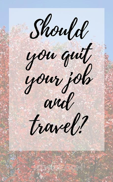 Should you quit your job to travel?