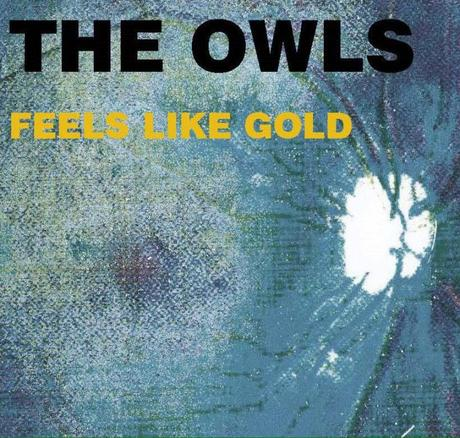 THE OWLS NEW SINGLE 'FEELS LIKE GOLD' PLUS NOVEMBER TOUR DATES