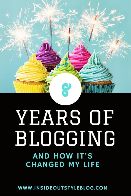 8 years of blogging and how it's changed my life