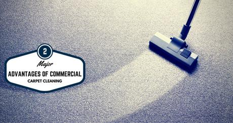2 Major Advantages Of Commercial Carpet Cleaning