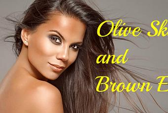 what is the best hair color for olive skin and brown eyes