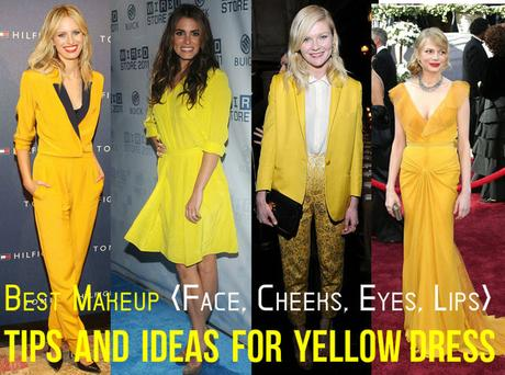 Best Makeup Face Cheeks Eyes Lips Tips Ideas For Yellow Dress Paperblog