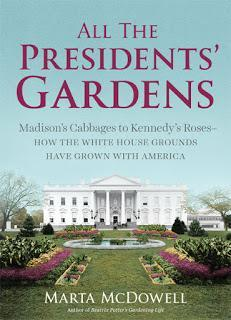 Book Review:  All the Presidents' Gardens by Marta McDowell