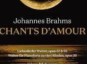 Brahms: Chants D'amour Liebeslieder