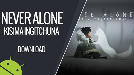Image result for Never Alone apk