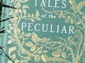 #Summer #Reading List: #TalesOfThePeculiar #RansomRiggs