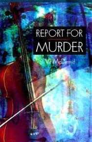 Tierney reviews Report for Murder by Val McDermid