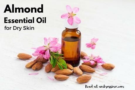 Almond Essential Oil for Dry Skin